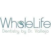 WholeLife Dentistry by Dr. Vallejo
