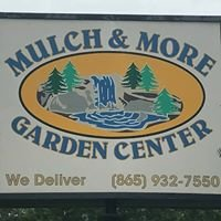 Mulch and More