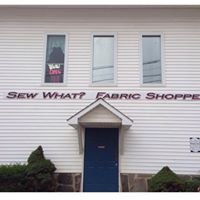 Sew What? Fabric Shoppe