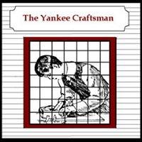 The Yankee Craftsman