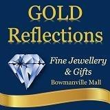 Gold Reflections Fine Jewellery & Gifts Bowmanville Mall