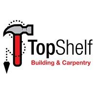 Top Shelf Building & Carpentry