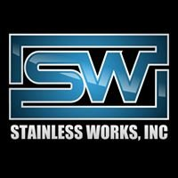 Stainless Works, Inc.