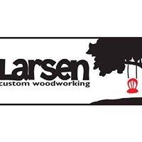 Larsen Custom Woodworking