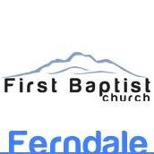 First Baptist Church of Ferndale WA