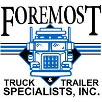 Foremost Truck and Trailer Specialists, Inc.