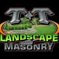 T & T Landscape and Masonry