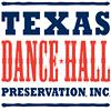 Texas Dance Hall Preservation, Inc.