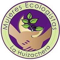 Mujeres Ecologistas de la Huizachera