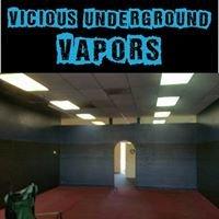 Vicious Underground Vapors