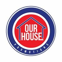 Our House Promotions