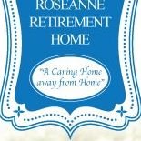 Roseanne Retirement Homes