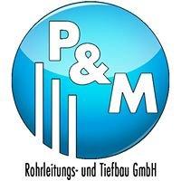 P & M Rohrleitungs- und Tiefbau GmbH
