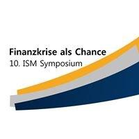 """10. ISM-Symposium """"Finanzkrise als Chance"""""""