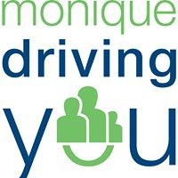 Monique Driving You