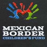 Mexican Border Children's Fund