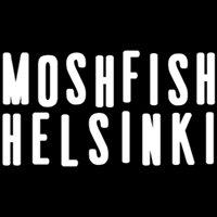 Moshfish Helsinki