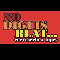 No Diguis Blat - cerveseria & tapes