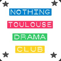 Nothing Toulouse Drama Club