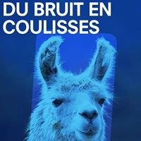 """Du Bruit En Coulisses"""