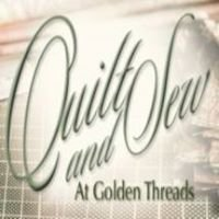 Quilt and Sew at Golden Threads