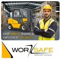 WORK SAFE - Forklift Training & JOBS