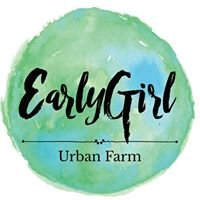 Early Girl Urban Farm