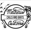 Mathews Custom Calls and Baits