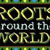 Roots Around the World