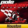 Pole Position Raceway Houston