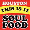 Houston's This Is It Soul Food