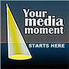 Your Media Moment and Beyond