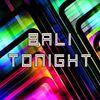 Bali Tonight
