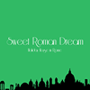 Sweet Roman Dream