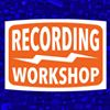 Recording Workshop