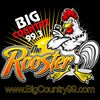 Big Country 99 The Rooster