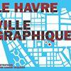 Le Havre : ville graphique