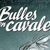 Bulles en Cavale