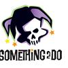 Something 2 Do