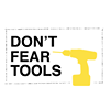 DON'T FEAR TOOLS
