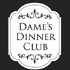 Dame's Dinner Club