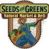 Seeds and Greens Natural Market and Deli