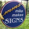 Mike Makes Signs