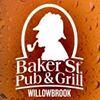 Baker St. Pub & Grill- Willowbrook