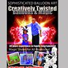 Creatively Twisted Balloons & Magic
