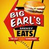 Big Earls Greasy Eats