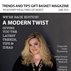 Trends & Tips, the official magazine of The Gift Basket Association