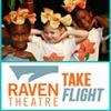 Raven Theatre Take Flight