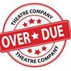 Over Due Theatre Company