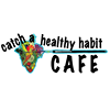 Catch A Healthy Habit Cafe